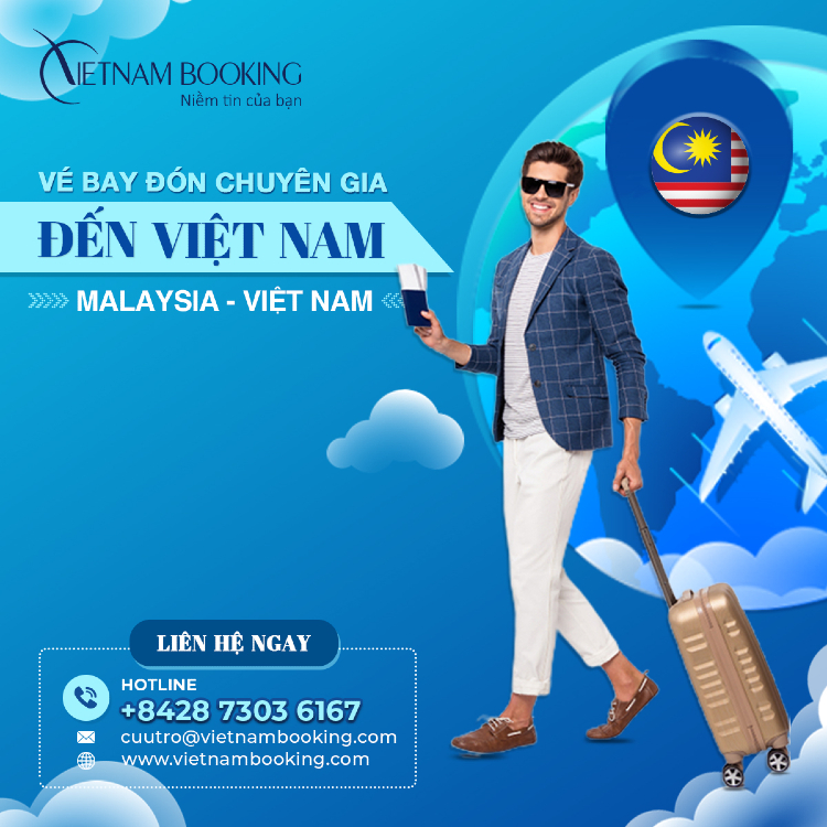 Vé máy bay chuyên gia từ Malaysia về Việt Nam